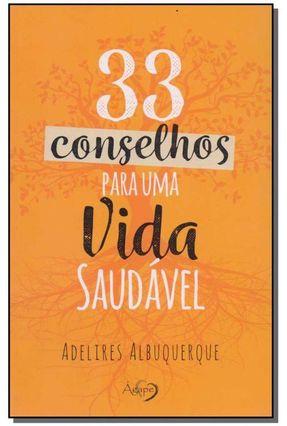 33 Conselhos Para Uma Vida Saudável - Albuquerque,Adelires | Tagrny.org