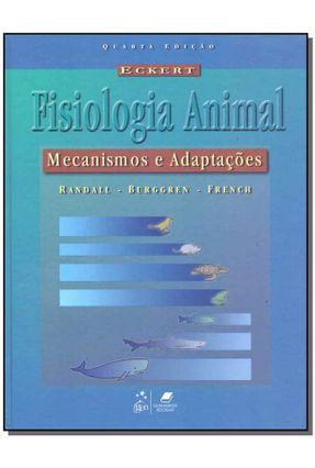 Eckert - Fisiologia Animal - Mecanismos e Adaptações - 4ª Ed. 2011 - Randall,David Burggren,Warren French,Kathleen   Hoshan.org