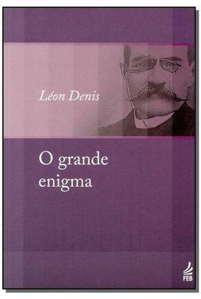 O Grande Enigma - Léon Denis   Hoshan.org