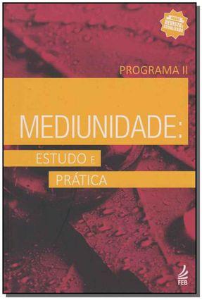 Mediunidade - Estudo E Pratica - Programa II