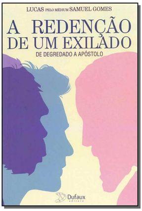 A Redenção de Um Exilado - de Degredado A Apóstolo - Gomes ,Samuel | Tagrny.org