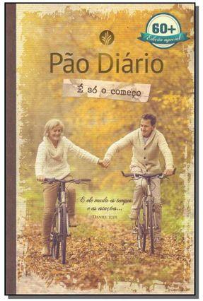 Pão Diário - É Só o Começo - Edição Especial 60+ - Publicações Pão Diário pdf epub
