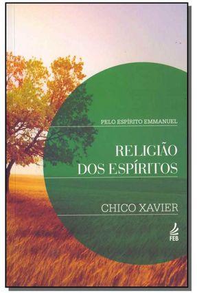 Religião Dos Espíritos - 22ª Ed. 2013