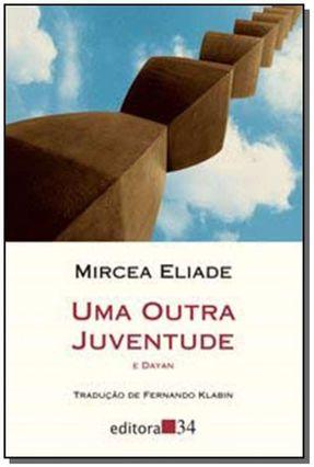 Uma Outra Juventude E Dayan - Eliade,Mircea pdf epub