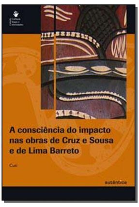 A Consciência do Impacto Nas Obras de Cruz e Sousa e de Lima Barreto - Cuti | Hoshan.org