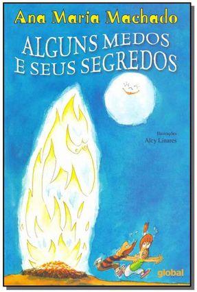 Alguns Medos e seus Segredos - Machado,Ana Maria Machado,Ana Maria | Hoshan.org