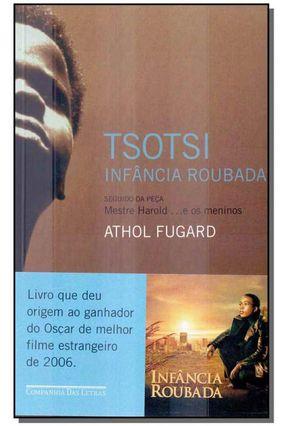 Tsotsi : Infância Roubada - Fugard,Athol   Hoshan.org