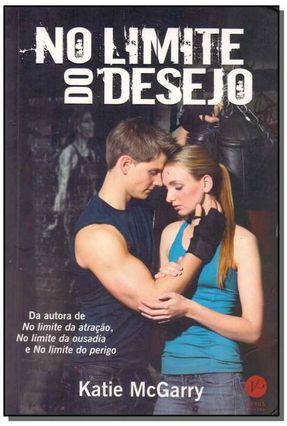 No Limite do Desejo - Mcgarry,Katie | Hoshan.org
