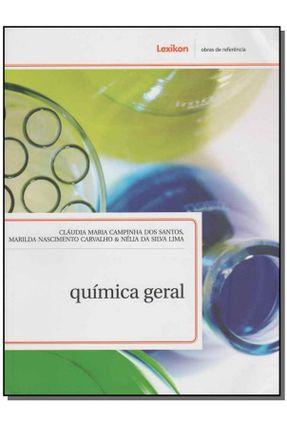 Química Geral - Série Obras de Referência - Campinha Dos Santos,Cláudia Maria Carvalho,Marilda Nascimento Lima,Nélia Da Silva | Tagrny.org