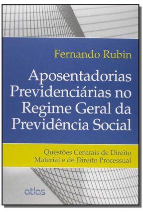 Aposentadorias Previdenciárias No Regime Geral da Previdência Social - Rubin,Fernando pdf epub