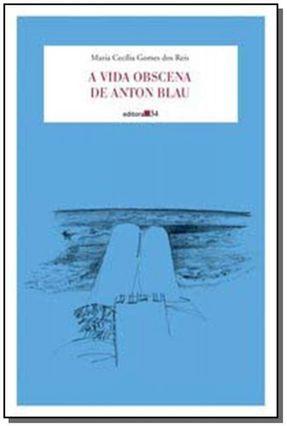 A Vida Obscena de Anton Blau - Maria Cecília Gomes Dos Reis pdf epub