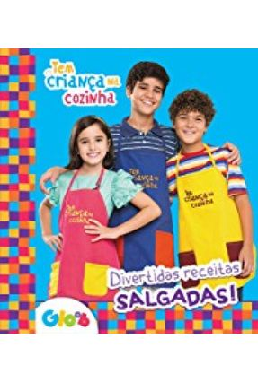 Tem Criança Na Cozinha - Divertidas Receitas Salgadas! - Editora Ciranda Cultural pdf epub