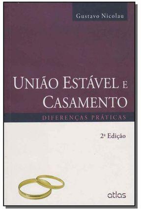 União Estável e Casamento - Diferenças Práticas - 2ª Ed. 2015 - Nicolau,Gustavo Rene | Tagrny.org