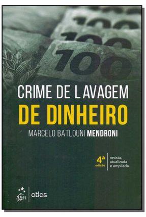 Crime de Lavagem de Dinheiro - 4ª Ed. 2018 - Mendroni,Marcelo Batlouni pdf epub