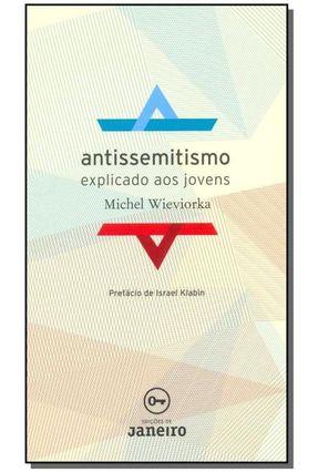 Antissemitismo Explicado Aos Jovens - Wieviorka,Michel   Hoshan.org