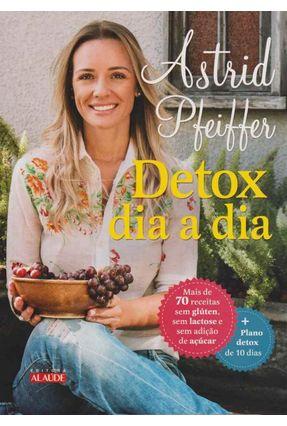 Detox Dia A Dia - Pfeiffer ,Astrid | Tagrny.org