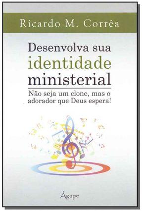Desenvolva Sua Identidade Ministerial - Corrêa,Ricardo Marcos | Nisrs.org