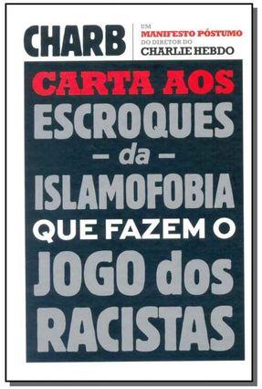 Carta Aos Escroques da Islamofobia Que Fazem o Jogo Dos Racistas - Charby | Hoshan.org