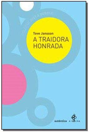 A Traidora Honrada - Col. Just a Bubble - Jansson,Tove | Hoshan.org