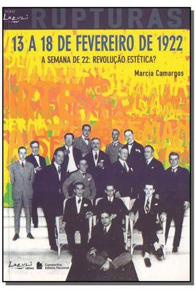 13 a 18 de Fevereiro de 1922 - Semana de 22: Revolução Estética? - Camargos, Marcia | Hoshan.org