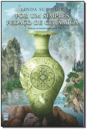 Por Um Simples Pedaço de Cerâmica - Park,Linda Sue | Hoshan.org