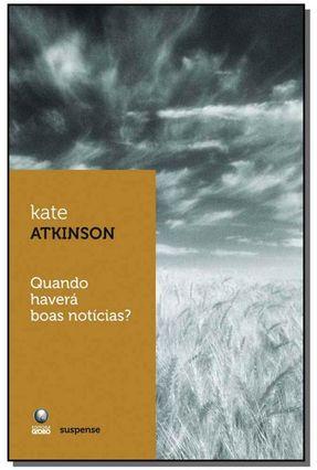 Quando Havera Boas Noticias ? - Atkinson,Kate | Tagrny.org