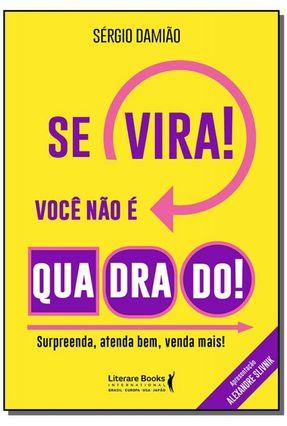 Se Vira! Você Não é Quadrado - Damião,Sérgio   Nisrs.org