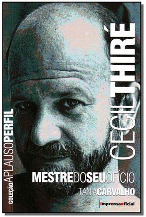 Cecil Thiré - Mestre do seu Ofício - Col. Aplauso Perfil - Carvalho,Tânia | Hoshan.org