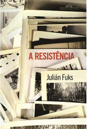 A Resistência - Fuks,Julián pdf epub
