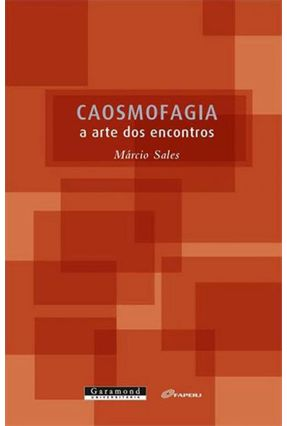 Caosmofagia - A Arte Dos Encontros - Márcio Sales | Hoshan.org