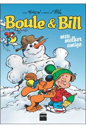 Boule & Bill - Meu Melhor Amigo - Verron,Laurent   Nisrs.org