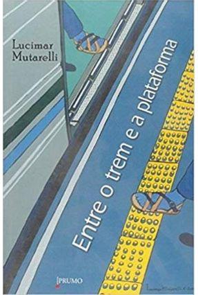 Entre o Trem e a Plataforma - Mutarelli,Lucimar | Hoshan.org