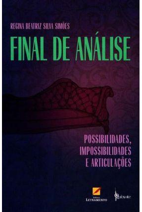 Final de Análise - Possibilidades, Impossibilidades e Articulações - Regina Beatriz Silva Simões   Hoshan.org