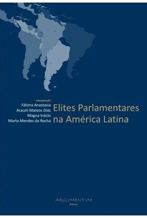 Elites Parlamentares na America Latina - Vários Autores pdf epub