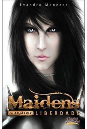 Maidens - Gladiatrix - Liberdade - Menezes,Evandro   Hoshan.org