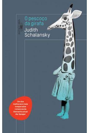 O Pescoço Da Girafa - Judith Schalansky   Hoshan.org