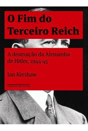 O Fim do Terceiro Reich - Kershaw,Ian Kershaw,Ian | Hoshan.org