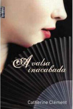A Valsa Inacabada - Ed. De Bolso - Clément,Cateherine | Hoshan.org