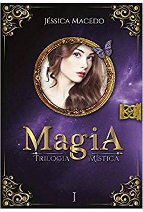 Magia - Trilogia Mística - Livro I - Macedo,Jéssica pdf epub