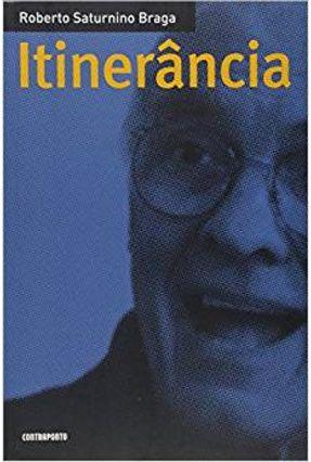 Itinerância - Braga,Roberto Saturnino | Hoshan.org
