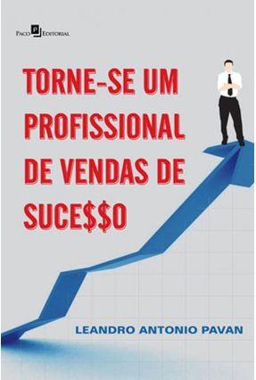 Torne-Se Um Profissional De Vendas De Sucesso - Leandro Antonio Pavan | Hoshan.org