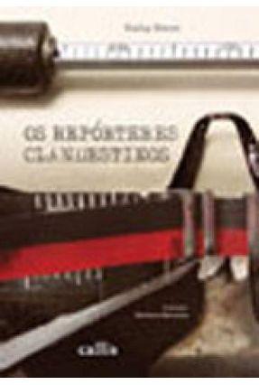 Os Repórteres Clandestinos - 2ª Ed. 2014 - Kacer,Kathy   Hoshan.org