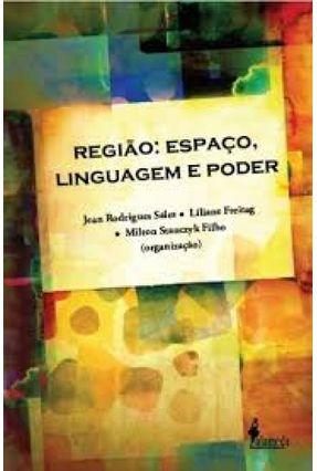 Região - Espaço, Linguagem e Poder - Stanczyk Filho,Milton   Tagrny.org