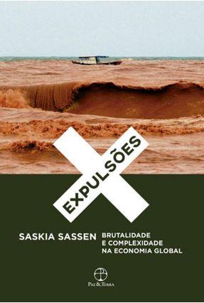Expulsões - Brutalidade e Complexidade na Economia Global - Sassen,Saskia   Hoshan.org
