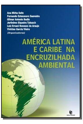 América Latina e Caribe na Encruzilhada Ambiental - Saavedra,Fernando Estenssoro | Hoshan.org
