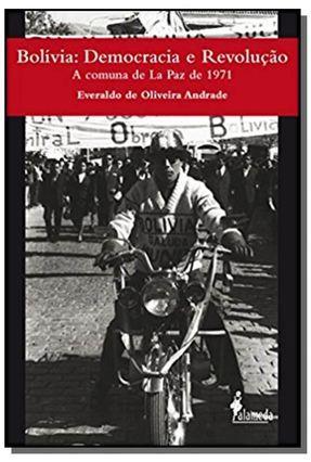 Bolívia - Democracia e Revolução - a Comuna de La Paz de 1971 - Andrade,Everaldo de Oliveira | Nisrs.org