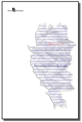 O Mal-Estar Na Contemporaneidade E Suas Expressões Na Docência - Fernando Lionel Quiroga | Hoshan.org