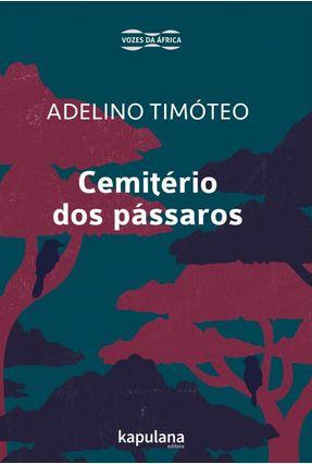 Cemitério Dos Pássaros - Timóteo,Adelino pdf epub
