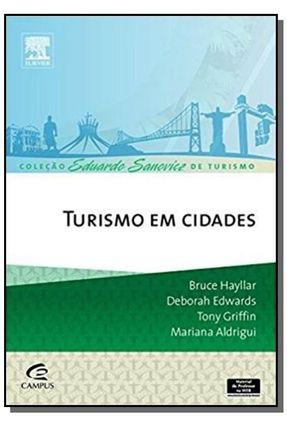 Turismo Em Cidades - Hayllar,Bruce Edwards,Deborah Aldrigui,Mariana Griffin,Tony | Hoshan.org