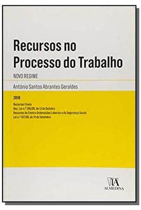 Recursos No Processo do Trabalho - Novo Regime - António Santos Abrantes Geraldes   Tagrny.org